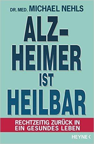 Nehls Alzheimer ist heilbar