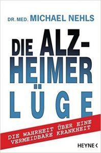 Nehls die Alzheimer Lüge