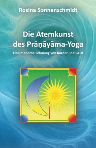 Die Atemkunst des Pranayama-Yoga