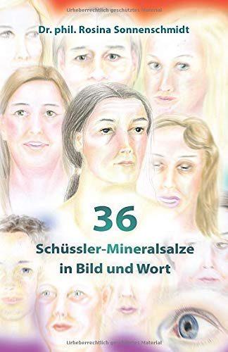 36 Schüssler-Mineralsalze in Bild und Wort
